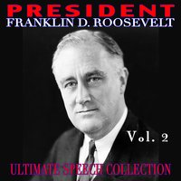 Ultimate Speech Collection Vol. 2 — President Franklin D. Roosevelt