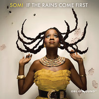 If The Rains Come First — Somi