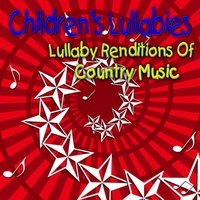 Children's Lullabies: Lullaby Renditions Of Country Music — The Hit Nation