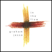 In The Flow — Graham Jesse