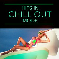 Hits in Chill Out Mode — Café Chillout Music Club