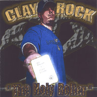 The Holy Roller — Clay Rock
