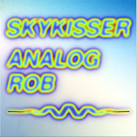Skykisser - Single — Analog Rob