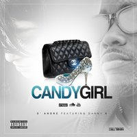 Candy Girl (feat. Danny B) — Danny B, D'Andre