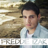 I Will Always Love You — Freddie Izak