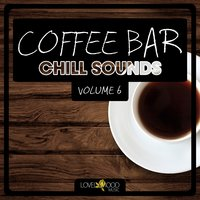Coffee Bar Chill Sounds, Vol. 6 — сборник