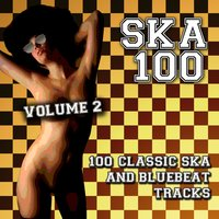 Ska 100 - 100 Classic Ska and Bluebeat Tracks, Vol. 2 — сборник