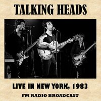 Live in New York, 1983 (FM Radio Broadcast) — Talking Heads