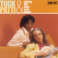 Taking The Long Way Home — Tuck & Patti