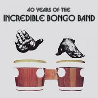 40 Years of the Incredible Bongo Band — Incredible Bongo Band