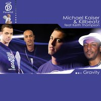 Gravity — Michael Kaiser, Killbeatz, Keith Thompson