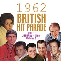The 1962 British Hit Parade Pt. 1: Jan.-May, Vol. 2 — сборник