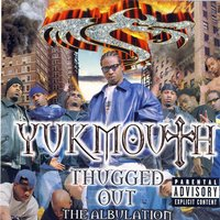 Thugged Out: The Albulation — Yukmouth