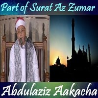Part of Surat Az Zumar — Abdulaziz Aakacha