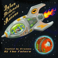 Fueled by Dreams of the Future — Dylan McDonald and the Avians