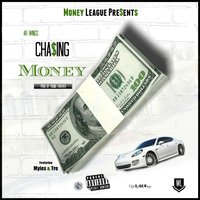 Chasing Money — tre, Myles, AR Wings