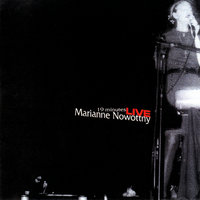 19 Minutes ~ Live at Knitting Factory 10/22/1999 — Marianne Nowottny