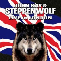 Live in London — John Kay & Steppenwolf