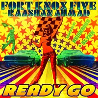 Ready Go — Raashan Ahmad, Fort Knox Five