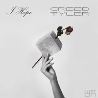 I Hope — Creed Tyler