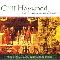 Cliff Haywood And The Lachrymae Consort — Cliff Haywood