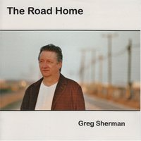 The Road Home — Greg Sherman
