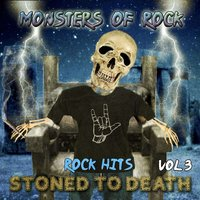 Monsters of Rock - Rock Hits, Stoned to Death, Vol. 3 — Monsters of Rock