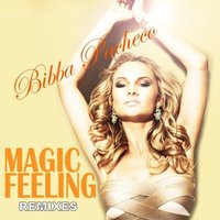 Magic Feeling Remixes — Bibba Pacheco