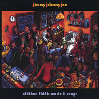 Oldtime Fiddle Music and Song — The Jimmyjohnnyjoe Band