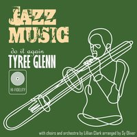 Jazz Music: Do It Again — Tyree Glenn, Tyree Glenn & Les Choeurs de Lillian Clark, Les Choeurs de Lillian Clark