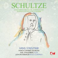 Schultze: Concerto for Flute, Strings and Basso Continuo in G Major — Hans Stadlmair, Karl Stangenberg, Munich Chamber Orchestra, Johann Christoph Schultze, Ljusk Erichsburger