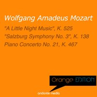 "Orange Edition - Mozart: ""A Little Night Music"", K. 525 & Piano Concerto No. 21, K. 467 — Вольфганг Амадей Моцарт, Svetlana Stanceva, Alexander von Pitamic, Camerata Academica Salzburg"