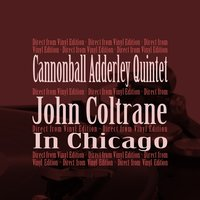 In Chicago — John Coltrane, Cannonball Adderley Quintet