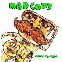 Cinco De Mayo — Mad Cozy