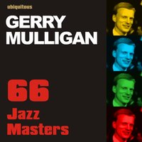 66 Jazz Masters By Gerry Mulligan — Gerry Mulligan