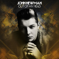 Out Of My Head — John Newman