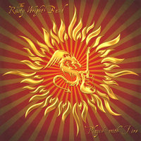 Playin with Fire — The Rusty Wright Band