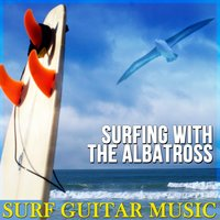 Surfing with the Albatross (Surf Guitar Music) — Greatest Surf Guitar Classics
