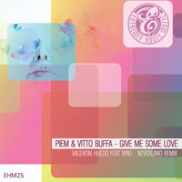 Give Me Some Love — Vito Buffa, Piem, Piem, Vitto Buffa, Vitto Buffa
