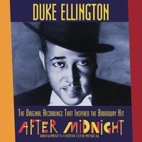 "The Original Recordings That Inspired the Broadway Hit ""AFTER MIDNIGHT"" — Duke Ellington"