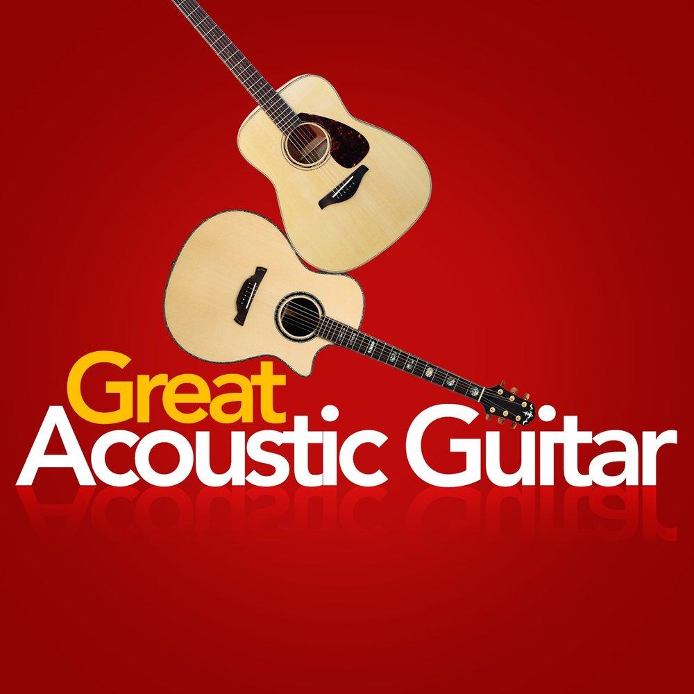 Great Acoustic Guitar — Best Guitar Songs  Слушать онлайн на