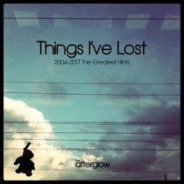 Things I've Lost (2004-2017 the Greatest Hints) — The Afterglow