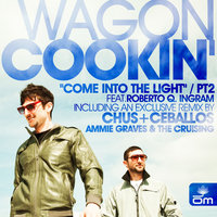Come Into the Light (feat. Roberto Q. Ingram) [Part 2] — Wagon Cookin', Wagon Cookin' feat. Roberto Q. Ingram