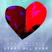 Start All Over — Kevin McCall