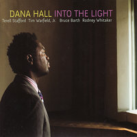 Into the Light — Rodney Whitaker, Terell Stafford, Bruce Barth, Dana Hall, Tim Warfield, Jr.