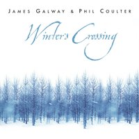 James Galway & Phil Coulter: Winter's Crossing — James Galway