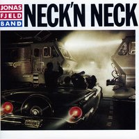Neck N'Neck — The Jonas Fjeld Band, Jonas Fjeld Band