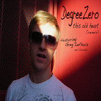 This Old Heart feat. Greg Alan Lefholz — Degreezero