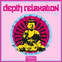 Depth Relaxation (A Breeze Of Relaxing Sounds), Vol. 4 — сборник
