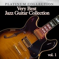 Very Best Jazz Guitar Collection, Vol. 1 — George Benson, Wes Montgomery, Big Joe William, Eddie Condon And Friends